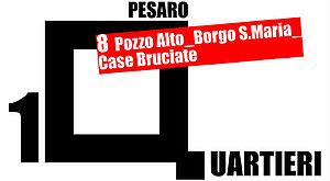 Quartiere 8 - Pozzo Alto; Borgo Santa Maria; Case Bruciate;