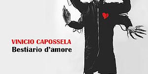 VINICIO CAPOSSELA. Bestiario d'amore