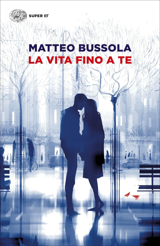 Copertina Matteo Bussola. L'invenzione di noi due, 2020, Einaudi